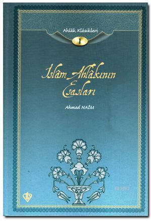 İslam Ahlakının Esasları; Ahlak Klasikleri 1
