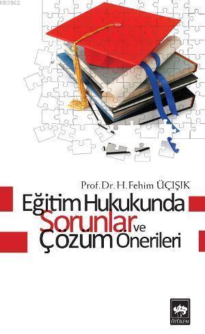 Eğitim Hukukunda Sorunlar ve Çözüm Önerileri