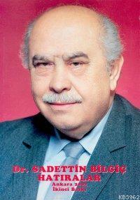 Dr. Saadettin Bilgiç´in Hatıraları