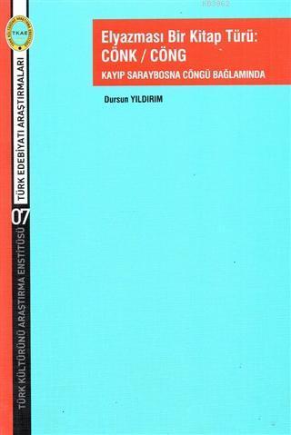 Elyazması Bir Kitap Türü: Cönk / Cöng; Kayıp Saraybosna Cöngü Bağlamında