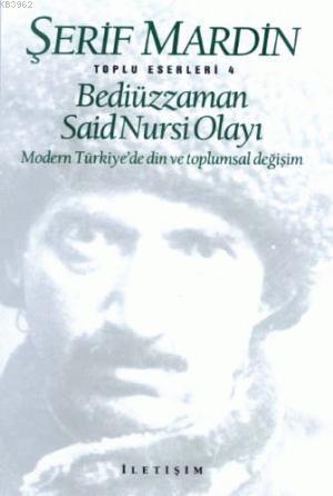 Bediüzzaman Said Nursi Olayı; Modern Türkiye'de Din ve Toplumsal Değişim
