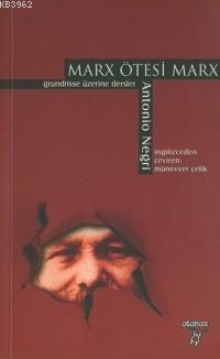 Marx Ötesi Marx; Grundrisse Üzerine Dersler