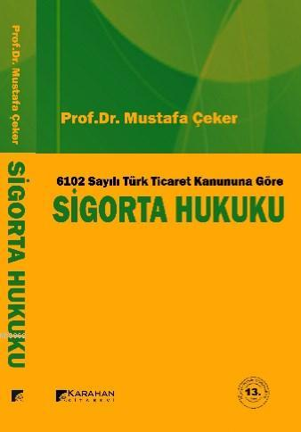 6102 Sayılı Yeni Türk Ticaret Kanununa Göre Sigorta Hukuku