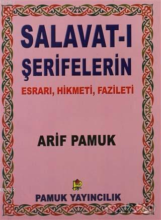 Salavat-ı Şerifelerin - Küçük Boy (Dua-028); Esrarı, Hikmeti, Fazileti