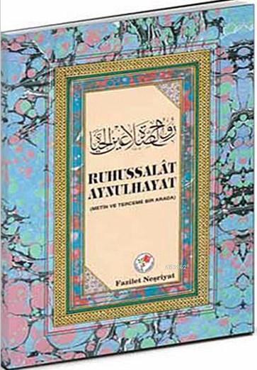 Rûhu's-Salat Aynulhayat; Metin ve Terceme Bir Arada