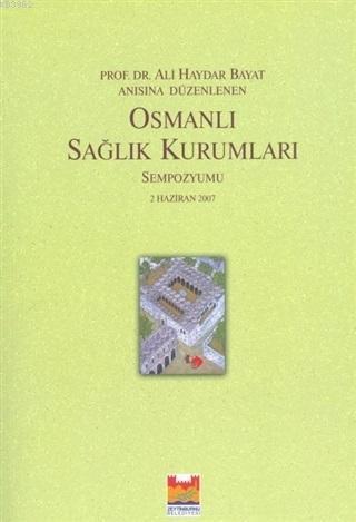 Osmanlı Sağlık Kurumları Sempozyumu; 2 Haziran 2007