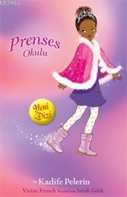 Prenses Okulu 16 - Prenses Olivia ve Kadife Pelerin; Yakut Köşkler'de, 7+ Yaş