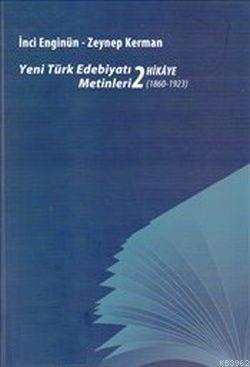 Yeni Türk Edebiyatı Metinleri 2 - Hikaye (1860- 1923)