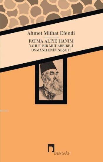 Fatma Aliye Hanım Yahut Bir Muharribe-i Osmaniyenin Neşeti