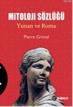 Mitoloji Sözlüğü; Yunan ve Roma