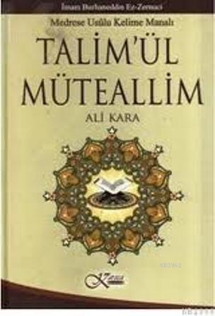 Talim'ül Müteallim; Medrese Usulü Kelime Manalı