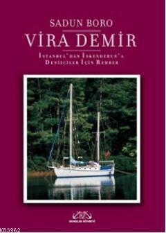 Vira Demir; İstanbul'dan İskenderun'a Denizciler için Rehber