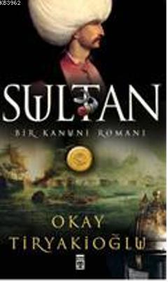 Sultan; Bir Kanuni Romanı