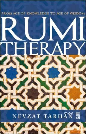 Rumi Therapy; From Age Of Knowledge To Age Of Wisdom