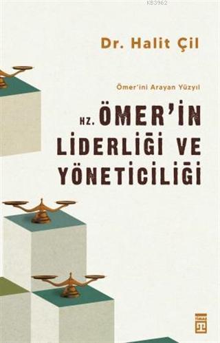 Hz. Ömer'in Liderliği ve Yöneticiliği - Ömer'ini Arayan Yüzyıl