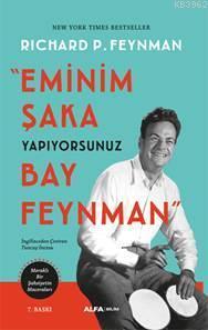 Eminim Şaka Yapıyorsunuz Bay Feynman; Meraklı Bir Şahsiyetin Maceraları
