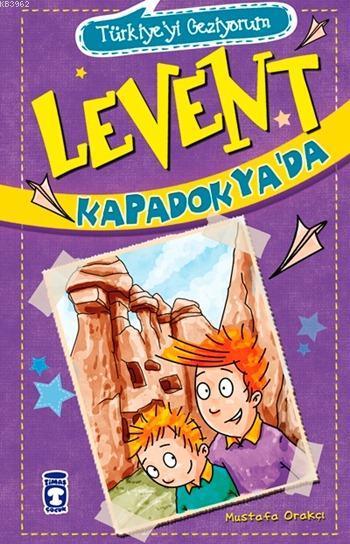 Levent Kapadokya'da - Türkiye'yi Geziyorum; +9 Yaş