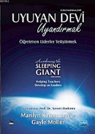 Uyuyan Devi Uyandırmak / A Wakening The Sleeping Giant; Öğretmen Liderler Yetiştirmek