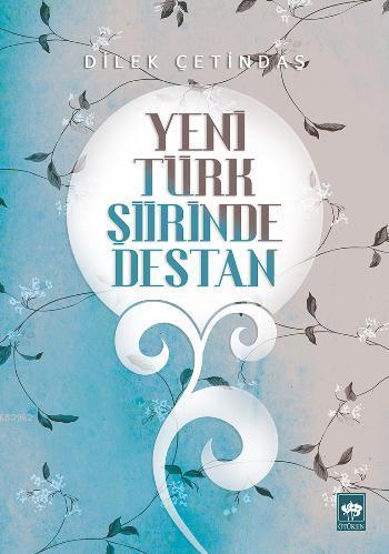 Yeni Türk Şiirinde Destan