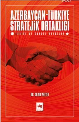 Azerbaycan - Türkiye Stratejik Ortaklığı