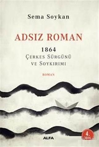 Adsız Roman 1864 Çerkes Sürgünü ve Soykırımı