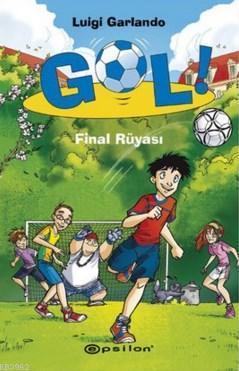 Gol!; Final Rüyası