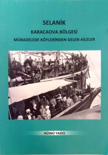 Selanik Karacaova Bölgesi; Mübadelede Köylerinden Gelen Aileler