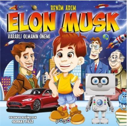 Benim Adım Elon Musk; - Kararlı Olmanın Önemi