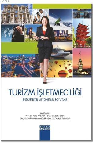 Turizm İşletmeciliği; Endüstriyel ve Yönetsel Boyutlar