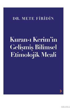 Kuran-ı Kerim'in Gelişmiş Bilimsel Etimolojik Meali