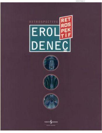 Erol Deneç Retrospektif / Retrospective