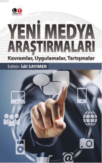 Yeni Medya Araştırmaları; Kavramlar  Uygulamalar - Tartışmalar