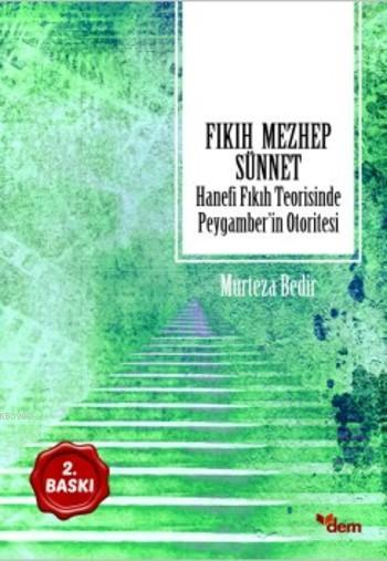 Fıkıh Mezhep Sünnet; Hanefi Fıkıh Teorisinde Peygamber'in Otoritesi