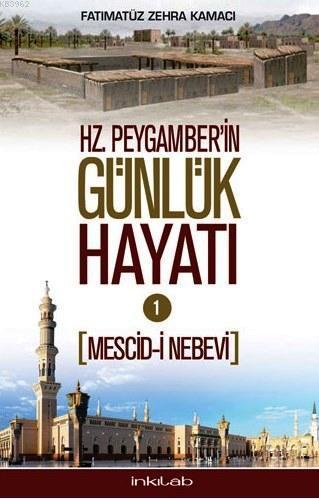 Hz. Peygamber'in Günlük Hayatı 1; Mescid-i Nebevi