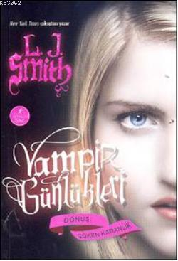 Vampir Günlükleri & Dönüş-Çöken Karanlık 3. Kitap