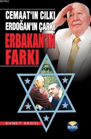 Cemaat'ın Cılkı Erdoğan'ın Çarkı Erbakan'ın Farkı