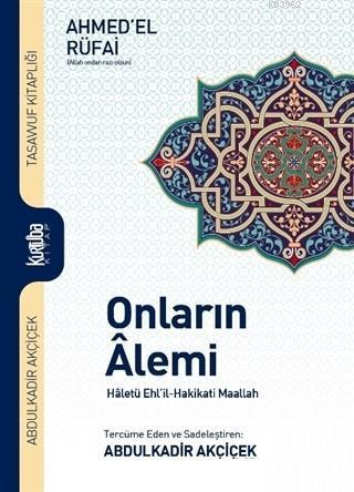 Onların Alemi; Haletü Ehl'il-Hakikati Maallah