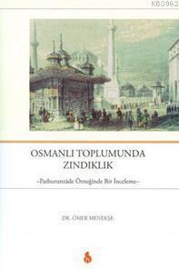 Osmanlı Toplumunda Zındıklık; Patburunzâde Örneğinde Bir İnceleme