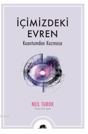 İçimizdeki Evren; Kuantumdan Kozmosa