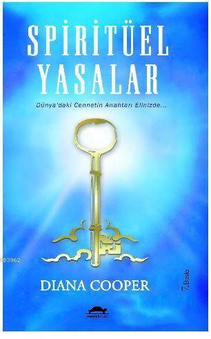 Spiritüel Yasalar; Dünya'daki Cennetin Anahtarı Elinizde...