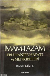 İmam- I Azam Ebu Hanife Hayatı ve Menkıbeleri