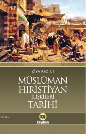Müslüman Hristiyan İlişkileri Tarihi