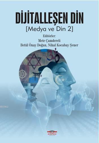 Dijitalleşen Din; Medya ve Din 2