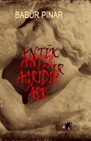 Antik Ağrıdır Aşk