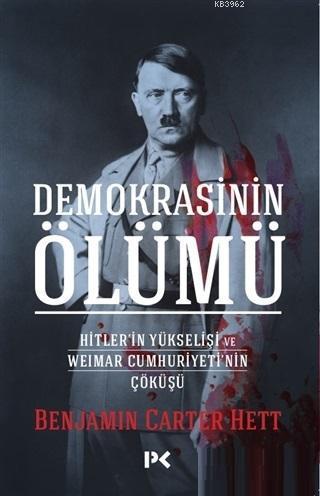 Demokrasinin Ölümü; Hitler'in Yükselişi ve Weimar Cumhuriyeti'nin Çöküşü
