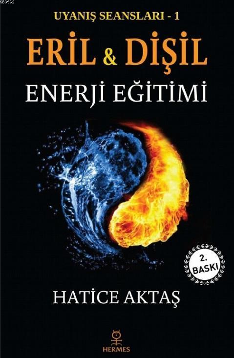 Eril ve Dişil Enerji Eğitimi; Uyanış Seansları - 1