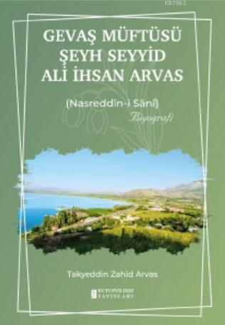 Gevaş Müftüsü Şeyh Seyyid Ali İhsan Arvas; Nasreddîn-i Sânî
