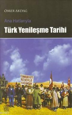 Ana Hatlarıyla Türk Yenileşme Tarihi