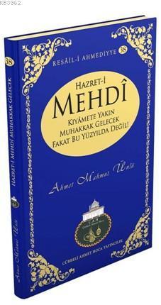 Hazreti Mehdi Kıyamete Yakın Muhakkak Gelecek Fakat Bu Yüzyılda Değil (Ciltli Şamua)