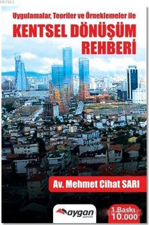 Kentsel Dönüşüm Rehberi; Uygulamalar, Teoriler ve Örneklemeler ile